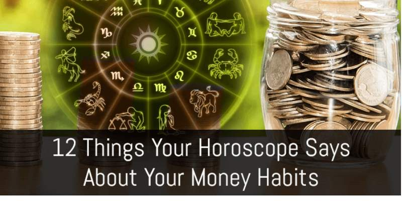 12 Things Your Online Horoscope Says About Your Money Habits